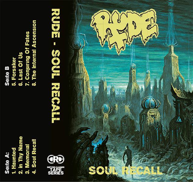 RUDE - Soul Recall   Tape Series D D R  002   Old School Death Metal